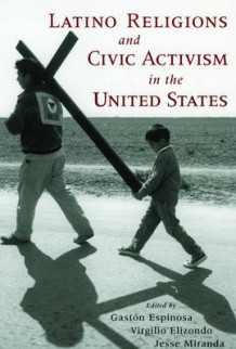 Latino Religions and Civic Activism in the United States (Heftet)