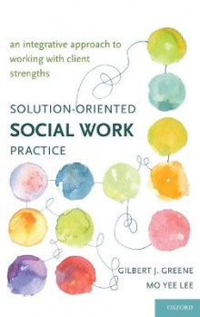 Solution-oriented Social Work Practice av Gilbert J. Greene og Mo Yee Lee (Innbundet)