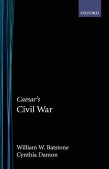 Caesar's Civil War av Cynthia Damon og William W. Batstone (Innbundet)