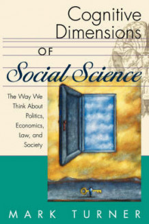 Cognitive Dimensions of Social Science av Mark Turner (Heftet)