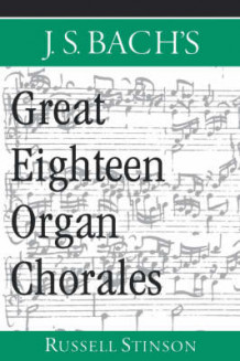 J.S. Bach's Great Eighteen Organ Chorales av Russell Stinson (Heftet)