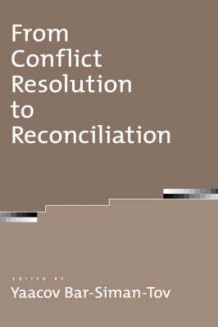From Conflict Resolution to Reconciliation (Innbundet)