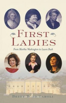First Ladies from Martha Washington to Laura Bush av Caroli (Heftet)