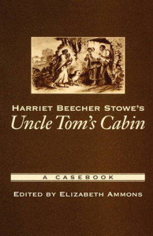 "Harriet Beecher Stowe's ""Uncle Tom's Cabin"" (Innbundet)"