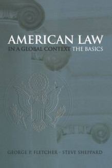 American Law in a Global Context av George P. Fletcher og Steve Sheppard (Heftet)