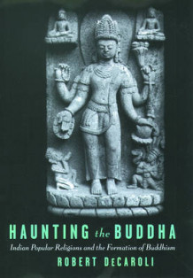 Haunting the Buddha av Robert DeCaroli (Innbundet)