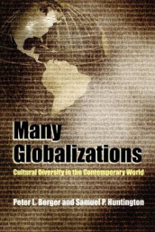 Many Globalizations av Peter L. Berger og Samuel P. Huntington (Heftet)