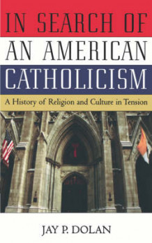In Search of an American Catholicism av Jay P. Dolan (Heftet)