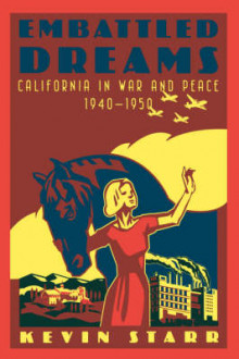 Embattled Dreams California in War and Peace 1940 to 1950 av Kevin Starr (Heftet)
