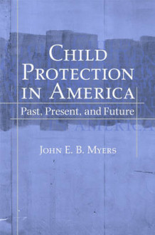 Child Protection in America av John E. B. Myers (Innbundet)