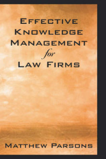 Effective Knowledge Management for Law Firms av Matthew Parsons (Innbundet)