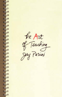The Art of Teaching av Jay Parini (Innbundet)