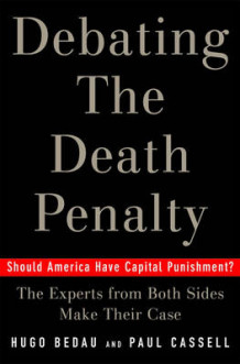 Debating the Death Penalty av Paul G Cassell og Hugo Adam Bedau (Innbundet)