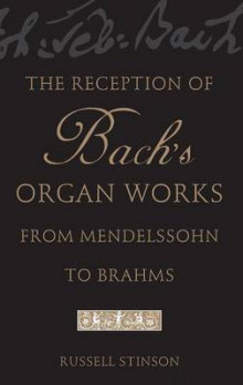 The Reception of Bach's Organ Works from Mendelssohn to Brahms av Russell Stinson (Innbundet)