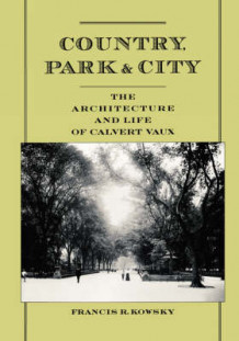 Country, Park and City av Francis R. Kowsky (Heftet)