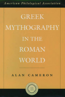 Greek Mythography in the Roman World av Alan Cameron (Innbundet)