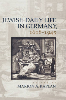 Jewish Daily Life in Germany, 1618-1945 (Innbundet)