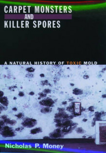 Carpet Monsters and Killer Spores av Nicholas P. Money (Innbundet)