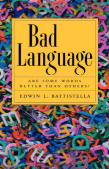 Bad Language av Edwin L. Battistella (Innbundet)