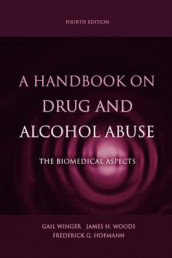 A Handbook on Drug and Alcohol Abuse av Frederick G. Hofmann, Gail Winger og James H. Woods (Innbundet)