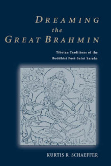 Dreaming the Great Brahmin av Kurtis R. Schaeffer (Innbundet)