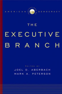Institutions of American Democracy: The Executive Branch (Innbundet)