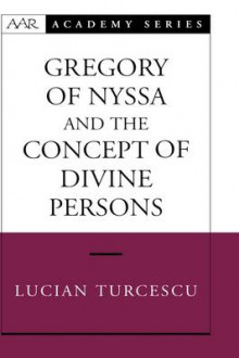 Gregory of Nyssa and the Concept of Divine Persons av Lucian Turcescu (Innbundet)