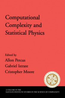 Computational Complexity and Statistical Physics (Innbundet)