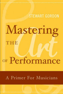 Mastering the Art of Performance av Stewart Gordon (Innbundet)
