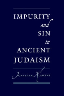 Impurity and Sin in Ancient Judaism av Jonathan Klawans (Heftet)