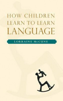How Children Learn to Learn Language av Lorraine McCune (Innbundet)