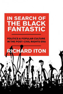 In Search of the Black Fantastic av Richard Iton (Innbundet)