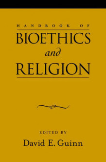 Handbook of Bioethics and Religion (Innbundet)