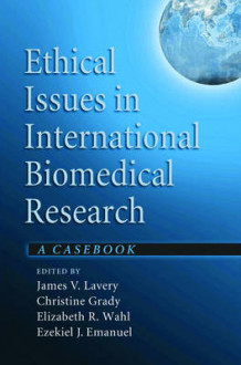 Ethical Issues in International Biomedical Research (Innbundet)