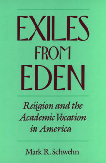 Exiles from Eden av Mark R. Schwehn (Heftet)