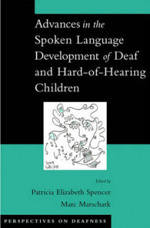 Advances in the Spoken-Language Development of Deaf and Hard-of-Hearing Children (Innbundet)