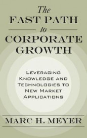 The Fast Path to Corporate Growth av Marc H. Meyer (Innbundet)
