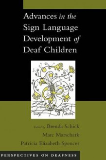 Advances in the Sign Language Development of Deaf Children (Innbundet)
