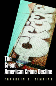 The Great American Crime Decline av Franklin E. Zimring (Innbundet)