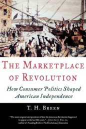The Marketplace of Revolution av T. H. Breen (Heftet)