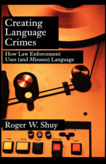 Creating Language Crimes av Roger W. Shuy (Innbundet)