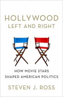 Hollywood Left and Right av Steven J. Ross (Innbundet)
