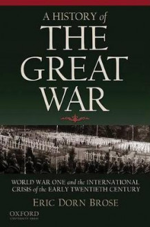 A History of the Great War av Professor Department of History and Politics Eric Dorn Brose (Heftet)