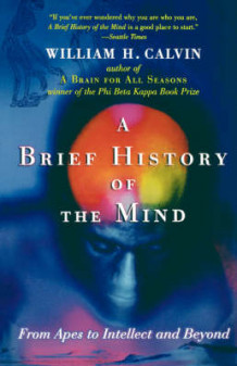 A Brief History of the Mind av William H. Calvin (Heftet)