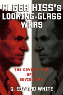 Alger Hiss's Looking-Glass Wars av G. Edward White (Heftet)