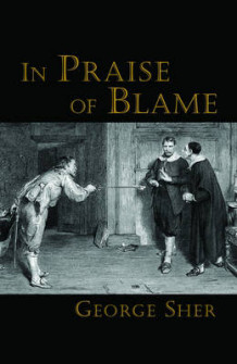 In Praise of Blame av George Sher (Innbundet)