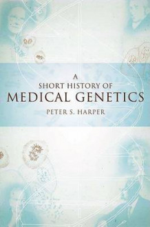 A Short History of Medical Genetics av Peter S. Harper (Innbundet)