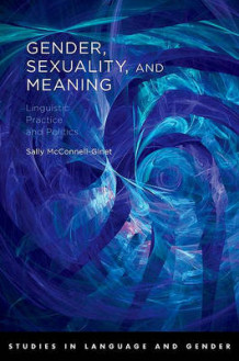 Gender, Sexuality, and Meaning av Sally McConnell-Ginet (Heftet)