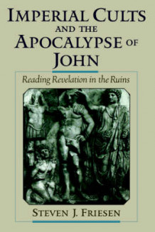 Imperial Cults and the Apocalypse of John av Steven J. Friesen (Heftet)