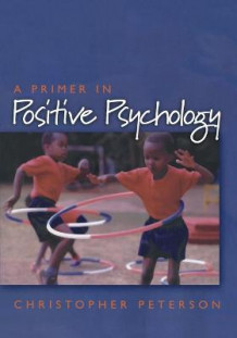 A Primer in Positive Psychology av Christopher Peterson (Heftet)